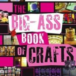 [PDF] [EPUB] The Big-Ass Book of Crafts Download