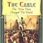 [PDF] [EPUB] The Cable: The Wire That Changed the World Download