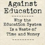 [PDF] [EPUB] The Case Against Education: Why the Education System Is a Waste of Time and Money Download