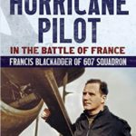 [PDF] [EPUB] The Diary of a Hurricane Pilot in the Battle of France: Francis Blackadder of 607 Squadron Download