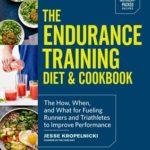 [PDF] [EPUB] The Endurance Training Diet and Cookbook: The How, When, and What for Fueling Runners and Triathletes to Improve Performance Download