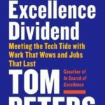 [PDF] [EPUB] The Excellence Dividend: Meeting the Tech Tide with Work that Wows and Jobs that Last Download