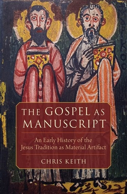 [PDF] [EPUB] The Gospel as Manuscript: An Early History of the Jesus Tradition as Material Artifact Download by Chris Keith