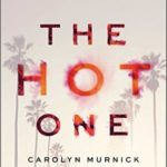 [PDF] [EPUB] The Hot One: A Memoir of Friendship, Sex, and Murder Download