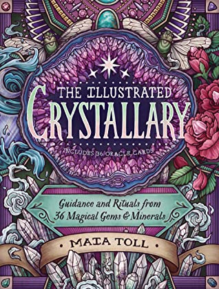 [PDF] [EPUB] The Illustrated Crystallary: Guidance and Rituals from 36 Magical Gems and Minerals Download by Maia Toll