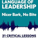 [PDF] [EPUB] The Language of Leadership: Nicer Bark, No Bite Download