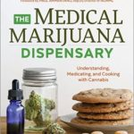 [PDF] [EPUB] The Medical Marijuana Dispensary: Understanding, Medicating, and Cooking with Cannabis Download