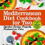 [PDF] [EPUB] The Mediterranean Diet Cookbook for Two: Effortless Recipes Perfectly Portioned for Pairs. Healthy and Delicious Meals for Every Day Download