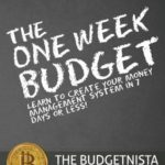 [PDF] [EPUB] The One Week Budget: Learn to Create Your Money Management System in 7 Days or Less! Download