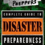 [PDF] [EPUB] The Practical Preppers Complete Guide to Disaster Preparedness Download