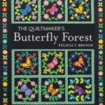 [PDF] [EPUB] The Quiltmaker's Butterfly Forest: Appliqué 12 Beautiful Butterflies and Wreaths – 8 Fusible Projects Download