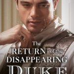 [PDF] [EPUB] The Return of the Disappearing Duke (Return of the Rogues, #1) Download