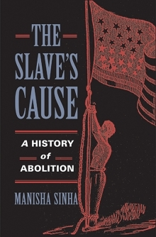 [PDF] [EPUB] The Slave's Cause: A History of Abolition Download by Manisha Sinha