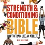 [PDF] [EPUB] The Strength and Conditioning Bible: How to Train Like an Athlete Download