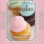 [PDF] [EPUB] The Sweet Little Book Of Cupcakes Download