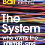 [PDF] [EPUB] The System: Who Owns the Internet, and How It Owns Us Download