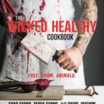 [PDF] [EPUB] The Wicked Healthy Cookbook: Free. From. Animals. Download