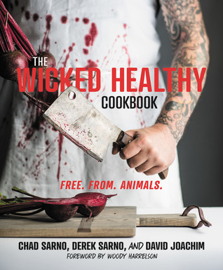 [PDF] [EPUB] The Wicked Healthy Cookbook: Free. From. Animals. Download by Chad Sarno