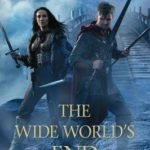 [PDF] [EPUB] The Wide World's End (A Tournament of Shadows, #3) Download