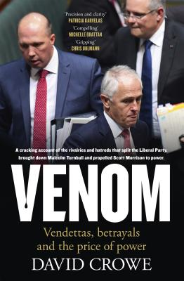 [PDF] [EPUB] Venom: The Vendettas and Betrayals That Broke a Party Download by David Crowe