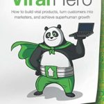 [PDF] [EPUB] Viral Hero: How to Build Viral Products, Turn Customers Into Marketers, and Achieve Superhuman Growth Download