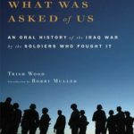 [PDF] [EPUB] What Was Asked of Us: An Oral History of the Iraq War by the Soldiers Who Fought It Download