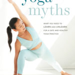 [PDF] [EPUB] Yoga Myths: What You Need to Learn and Unlearn for a Safe and Healthy Yoga Practice Download