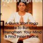 [PDF] [EPUB] Yoga for Beginners: A Quick Start Yoga Guide to Burn Fat, Strengthen Your Mind and Find Inner Peace Download