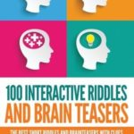 [PDF] [EPUB] 100 Interactive Riddles and Brain Teasers: The Best Short Riddles and Brainteasers With Clues for Stretching and Entertaining your Mind Download