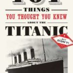 [PDF] [EPUB] 101 Things You Thought You Knew About the Titanic . . . but Didn't! Download
