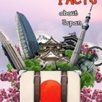 [PDF] [EPUB] 500 Random Facts: about Japan (Trivia and Facts about the Countries Book 8) Download
