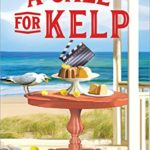 [PDF] [EPUB] A Call for Kelp (Seaside Café Mystery, #4) Download
