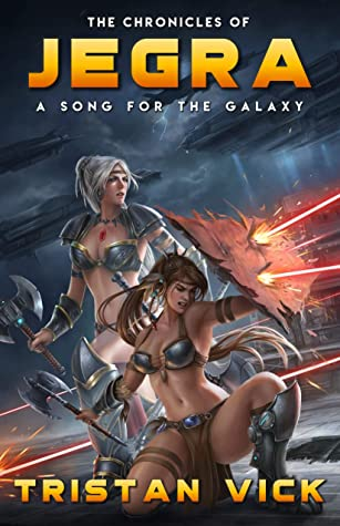 [PDF] [EPUB] A Song for the Galaxy (The Chronicles of Jegra #6) Download by Tristan Vick