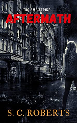 [PDF] [EPUB] Aftermath: EMP Survival Apocalypse Thriller (Powerless Book 2) Download by S. C. Roberts