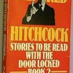 [PDF] [EPUB] Alfred Hitchcock Presents: Stories to Be Read With the Door Locked – Volume 2 Download