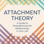 [PDF] [EPUB] Attachment Theory: A Guide to Strengthening the Relationships in Your Life Download