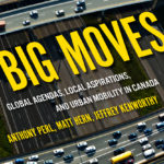 [PDF] [EPUB] Big Moves: Global Agendas, Local Aspirations, and Urban Mobility in Canada Download