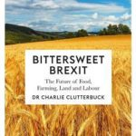 [PDF] [EPUB] Bittersweet Brexit: The Future of Food, Farming, Land and Labour Download