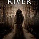 [PDF] [EPUB] Black River: Scary Supernatural Horror with Monsters (The Bell Witch Series Book 6) Download