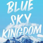 [PDF] [EPUB] Blue Sky Kingdom: An Epic Family Journey to the Heart of the Himalayas Download