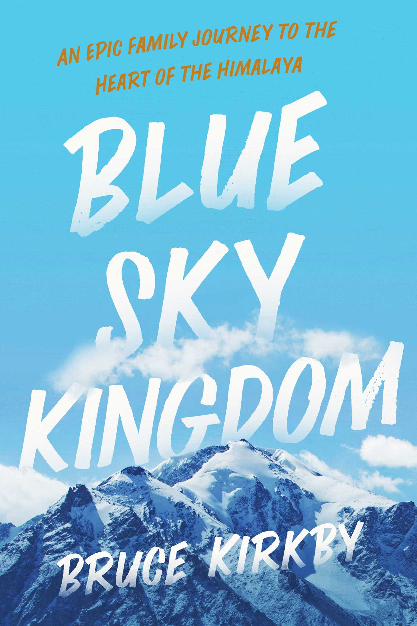 [PDF] [EPUB] Blue Sky Kingdom: An Epic Family Journey to the Heart of the Himalayas Download by Bruce Kirkby