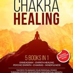[PDF] [EPUB] CHAKRA HEALING: 5 BOOKS IN 1 – ENNEAGRAM – EMPATH HEALING – PSYCHIC EMPATH – CHAKRAS – MINDFULNESS – The Path to Deliverance and Awaken your Personal Power through Spiritual Growth Download