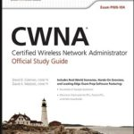 [PDF] [EPUB] CWNA Certified Wireless Network Administrator Official Study Guide: Exam PW0-104 Download