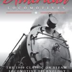[PDF] [EPUB] Classic American Locomotives: The 1909 Classic on Steam Locomotive Technology Download