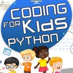 [PDF] [EPUB] Coding for Kids Python: A playful way for programming, coding and making projects with your kids. Learning computer science efficiently while stimulating your kids' creativity. Download
