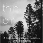 [PDF] [EPUB] Cold, Thin Air: A Collection of Disturbing Narratives and Twisted Tales Download