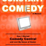 [PDF] [EPUB] Constant Comedy: How I Started Comedy Central and Lost My Sense of Humor Download