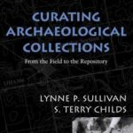 [PDF] [EPUB] Curating Archaeological Collections: From the Field to the Repository Download