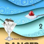 [PDF] [EPUB] Danger with a Cherry on Top (Twisted Sisters Ice Cream #2) Download