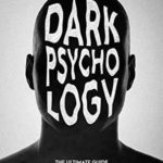 [PDF] [EPUB] Dark Psychology: The Ultimate Guide to Learn How to Analyze People, Read Body Language and Stop Being Manipulated. With Secret Techniques Against Deception, Brainwashing, Mind Control and Covert NLP Download